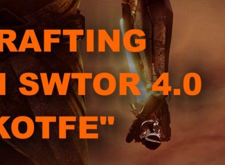 Guida al crafting in 4.0 e SWTOR Fallen Empire – Guida