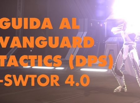 SWTOR: Guida al Vanguard Tactics (DPS) 4.0